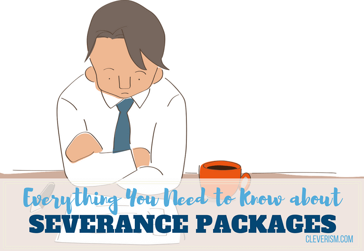 Everything You Need To Know About Severance Packages