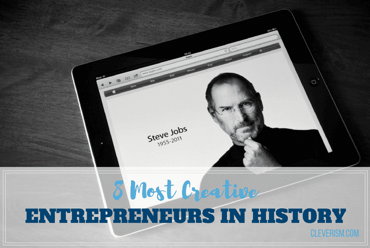 8 Most Creative Entrepreneurs in History