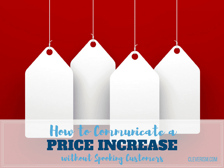 How to communicate a price increase to customers how to communicate a price increase without spooking customers thecheapjerseys Choice Image