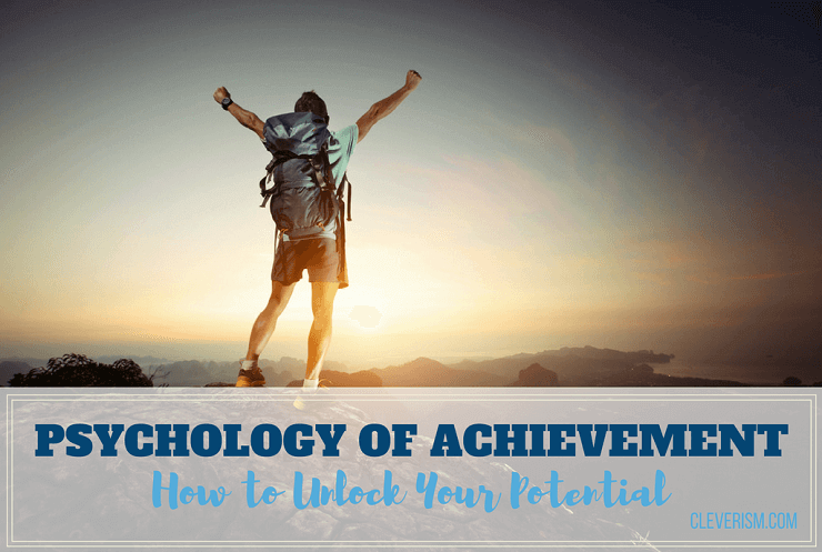 Psychology of Achievement: How to Unlock Your Potential