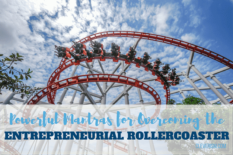 Powerful Mantras for Overcoming the Entrepreneurial Rollercoaster