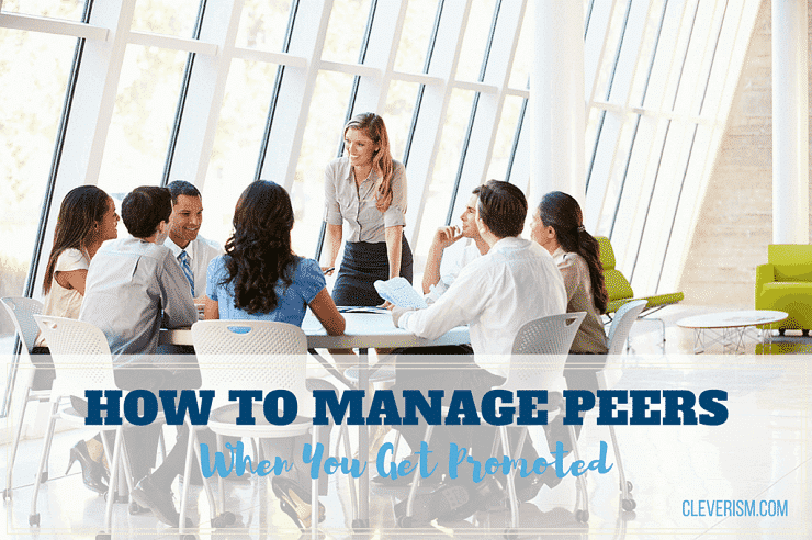 How to Manage Peers When You Get Promoted