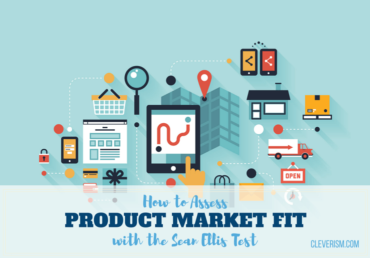 How to Assess Product Market Fit with the Sean Ellis Test