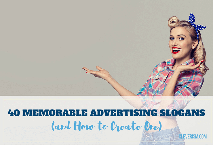 40 memorable advertising slogans  and how to create one