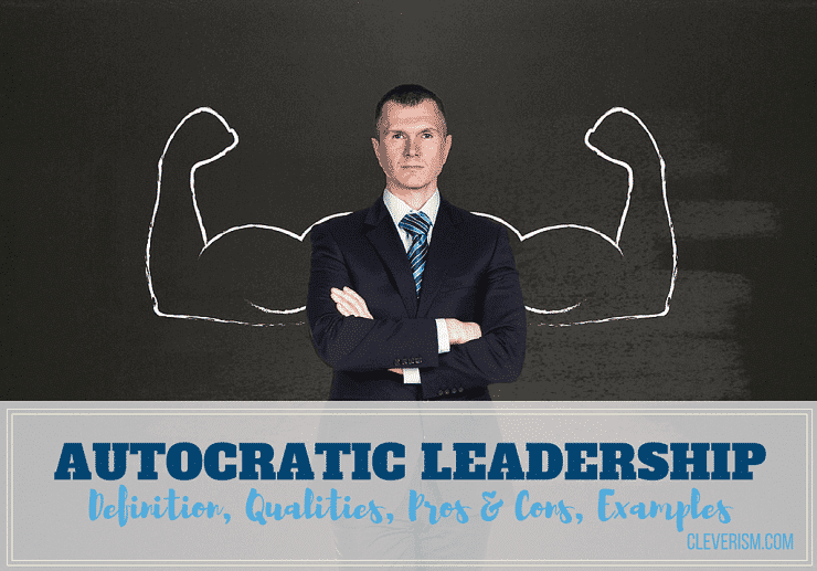 Autocratic Leadership Guide Definition Qualities Pros Cons Examples