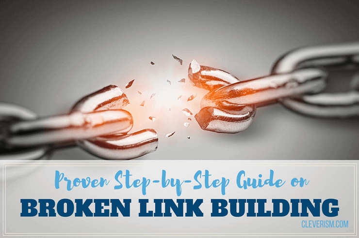 Proven Step-by-Step Guide on Broken Link Building