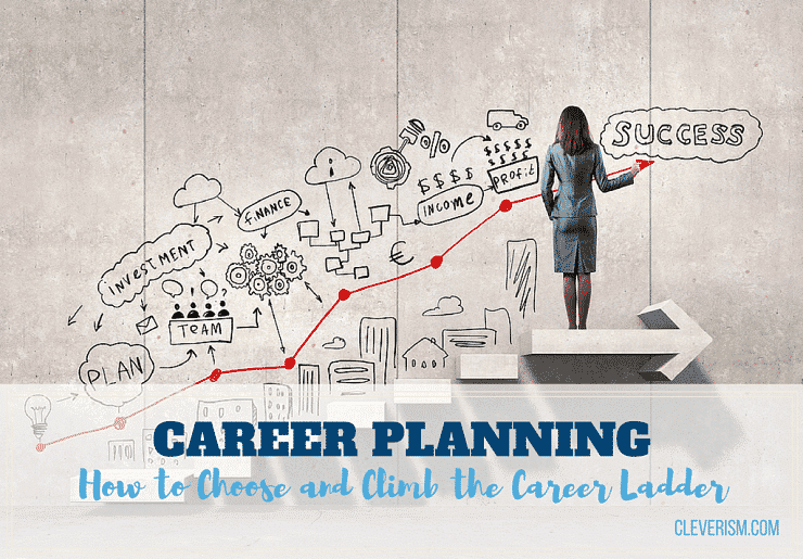 Career Planning How To Climb The Career Ladder