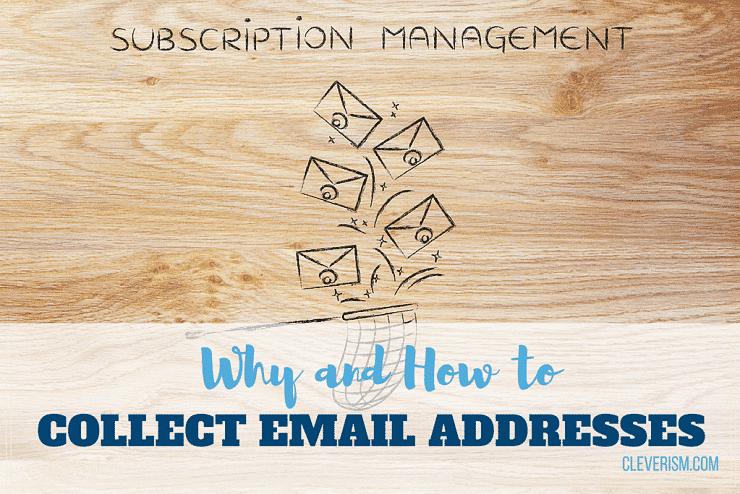 Why and How to Collect Email Addresses