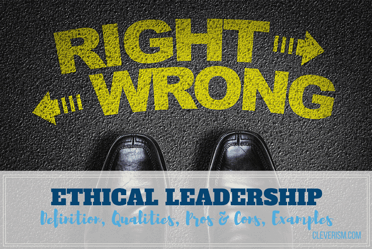 ethical leadership guide definition qualities pros cons examples