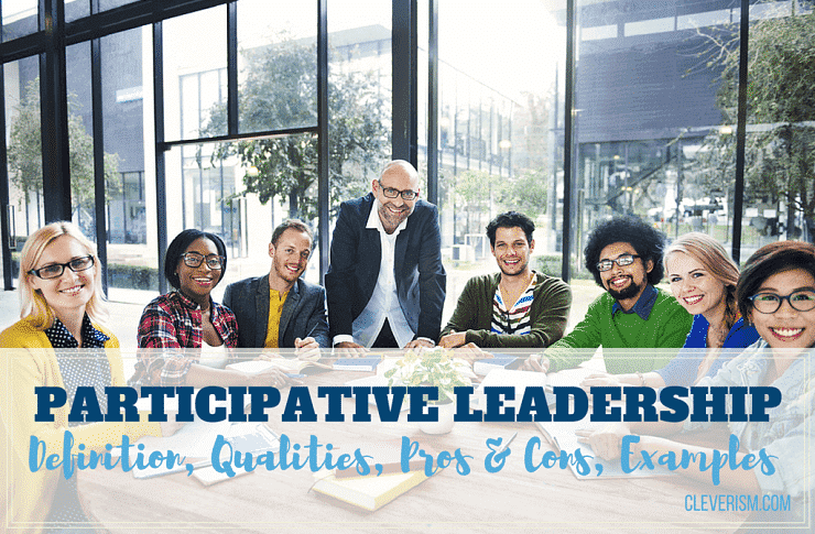 participative leadership guide definition qualities pros cons examples