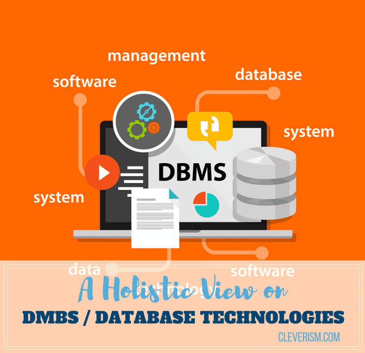 a holistic view on dbms    database technologies