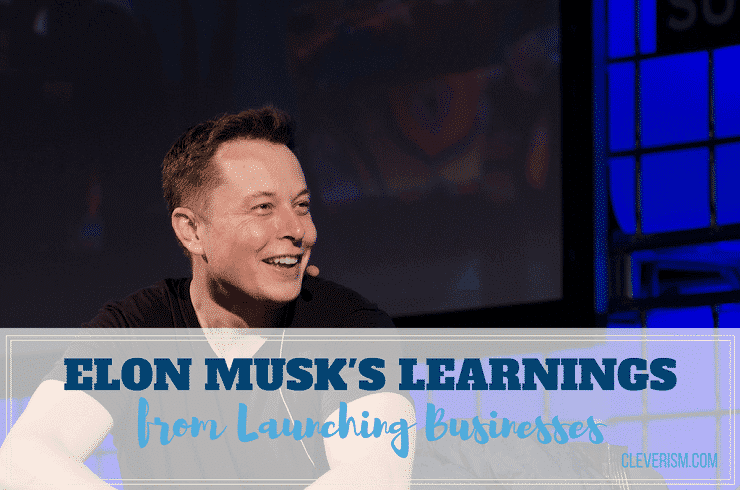 Elon Musk's Learnings from Launching Businesses