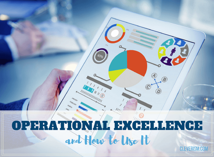 Operational Excellence and How to Use It (including Tools)