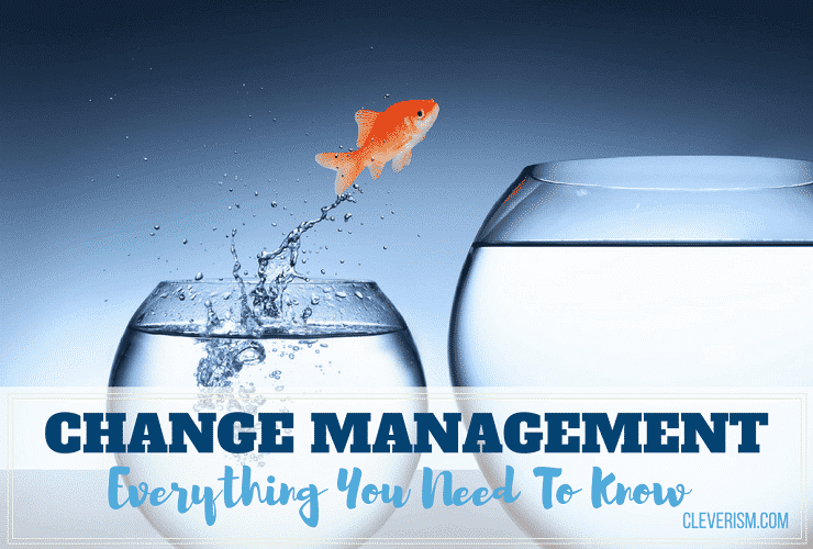 Change Management: Everything You Need to Know