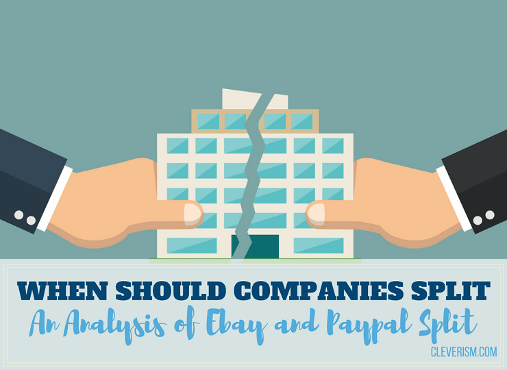 When Should Companies Split: An Analysis of Ebay and Paypal Split