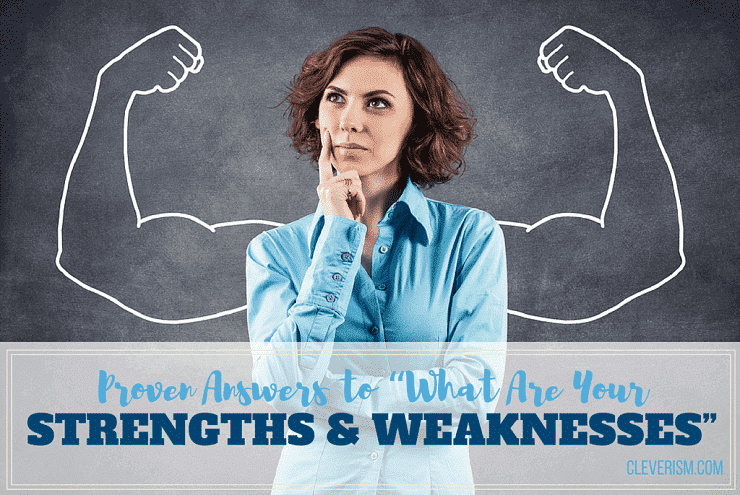 Proven Answers To What Are Your Strengths And Weaknesses Quot