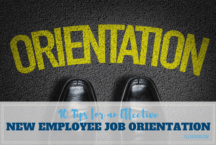 10 Tips for an Effective New Employee Job Orientation