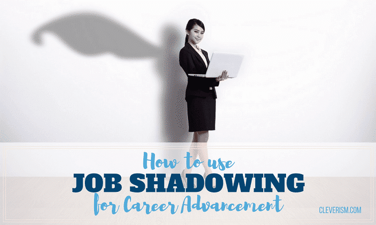 How to use Job Shadowing for Career Advancement