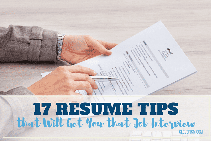 17 Resume Tips that Will Get You that Job Interview