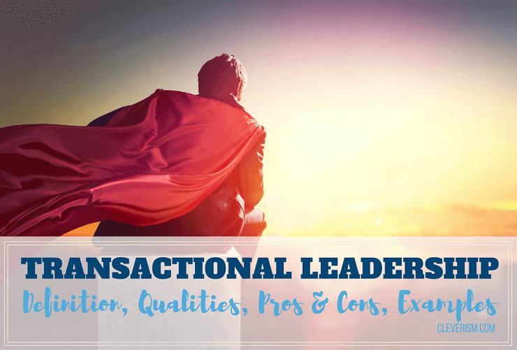 advantages of transactional leadership style