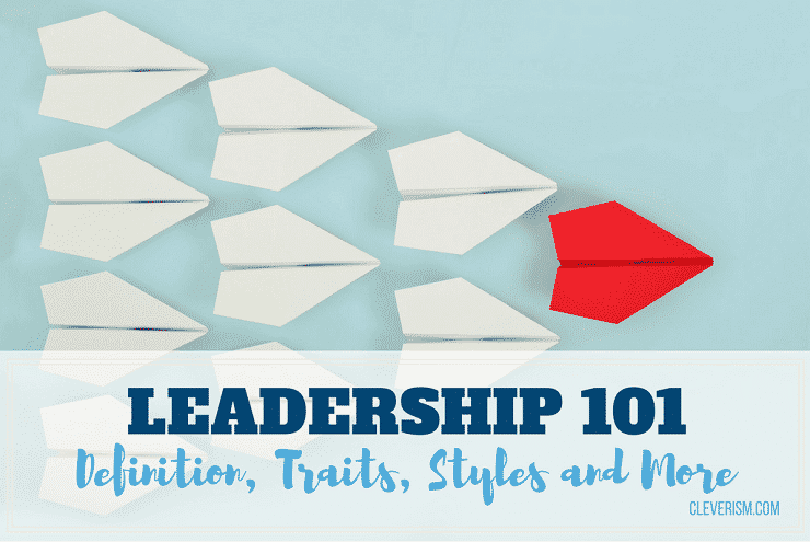 Leadership 101  Definition  Traits