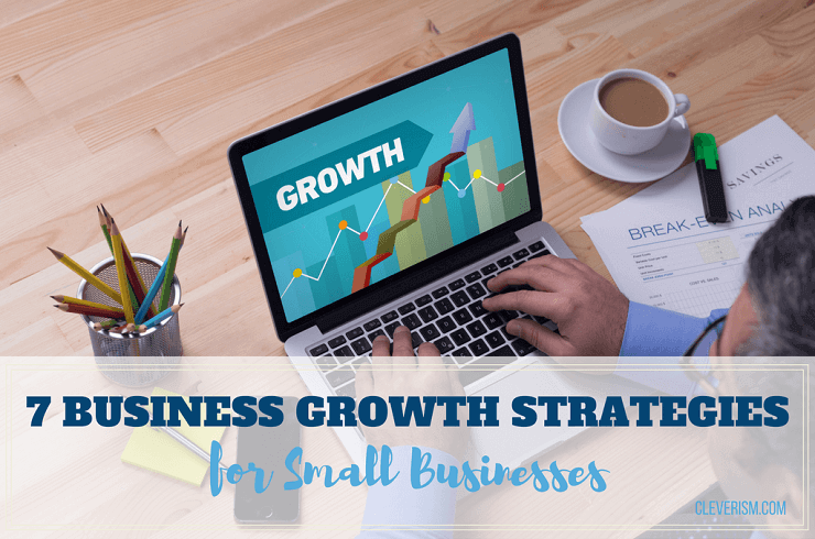 7 Business Growth Strategies for Small Businesses