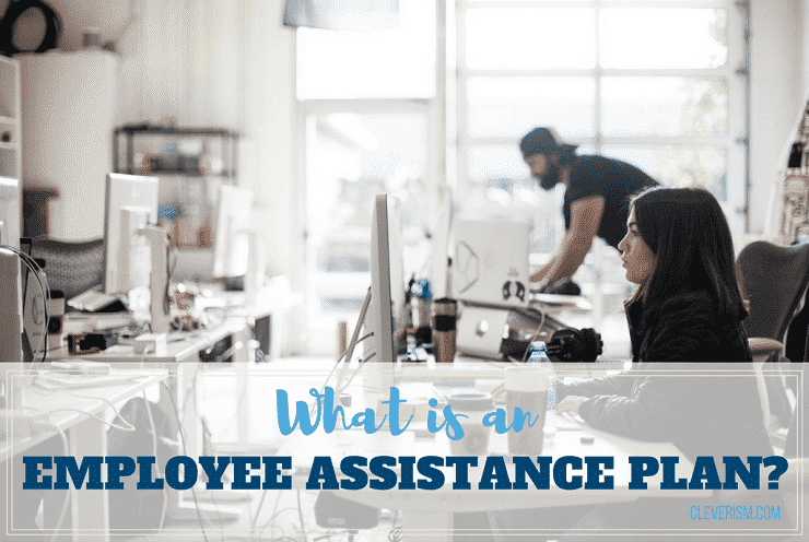 What is an Employee Assistance Plan?