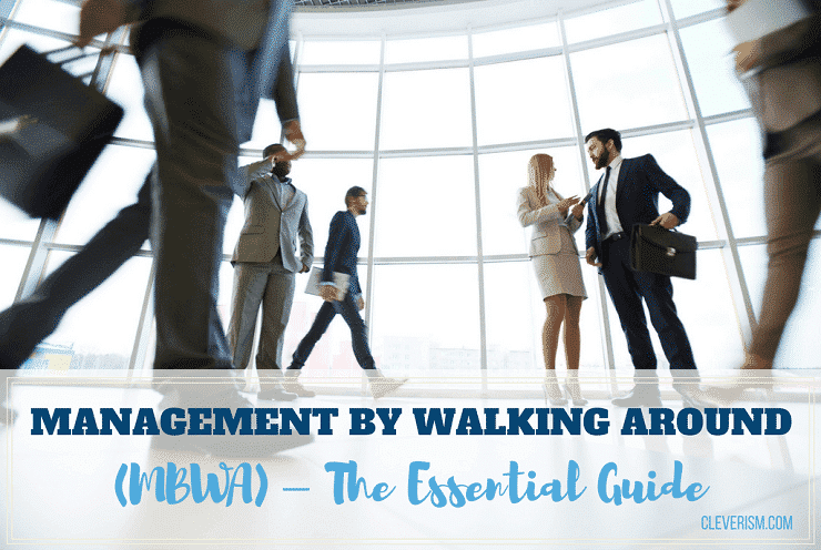 Management by Walking Around (MBWA) – The Essential Guide