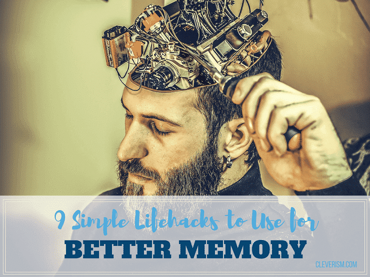 9 Simple Lifehacks to Use for Better Memory