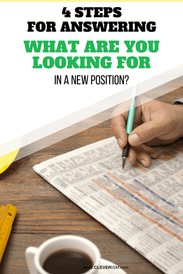 4 Steps for Answering What Are You Looking for in a New Position – #JobSearch #JobInterview #NewPosition #Cleverism