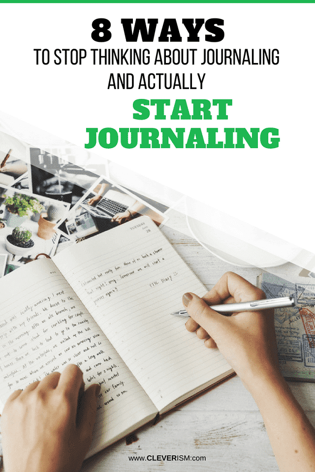 8 Ways to Stop Thinking About Journaling and Actually Start Journaling – #Journaling #Cleverism #WaysToStartJournaling