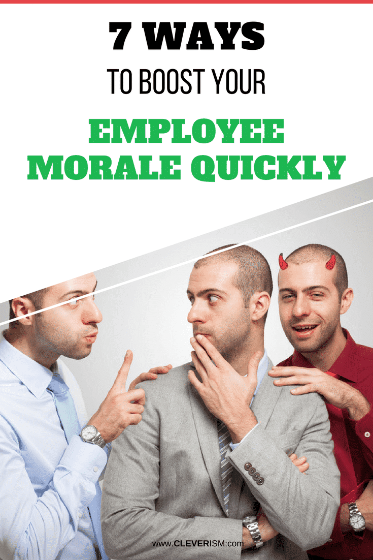 7 Ways to Boost Your Employee Morale Quickly - #EmployeeMorale #Morale #BoostEmployeeMorale #Cleverism