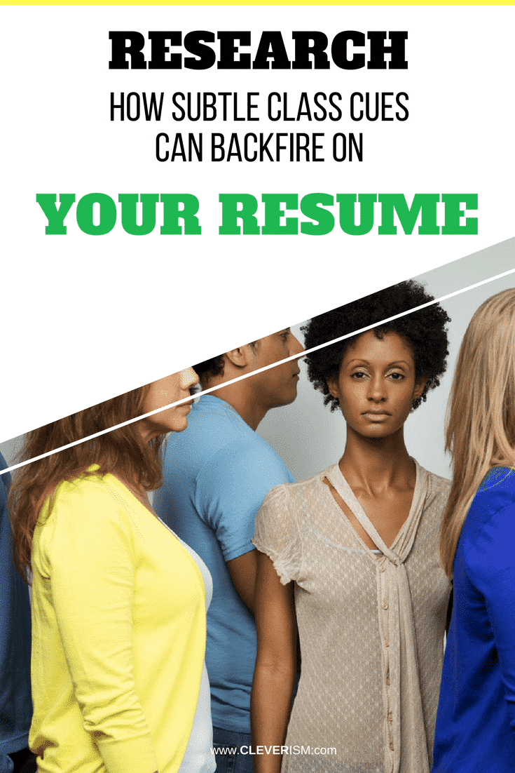 Research: How Subtle Class Cues Can Backfire on Your Resume - #Resume #SubtleClassCues #Cleverism