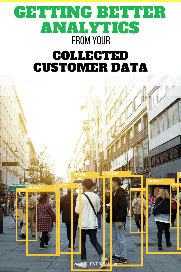 Getting Better Analytics From Your Collected Customer Data - #Analytics #CustomerData #AnalyticsFromCollectedCustomerData #Cleverism