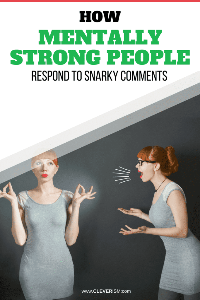 How Mentally Strong People Respond to Snarky Comments