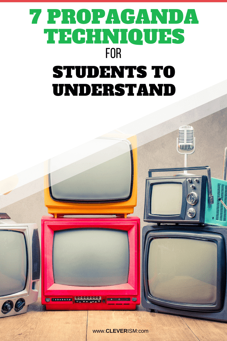 7 Propaganda Techniques for Students to Understand - #Propaganda #PropagandaTechniques #Cleverism