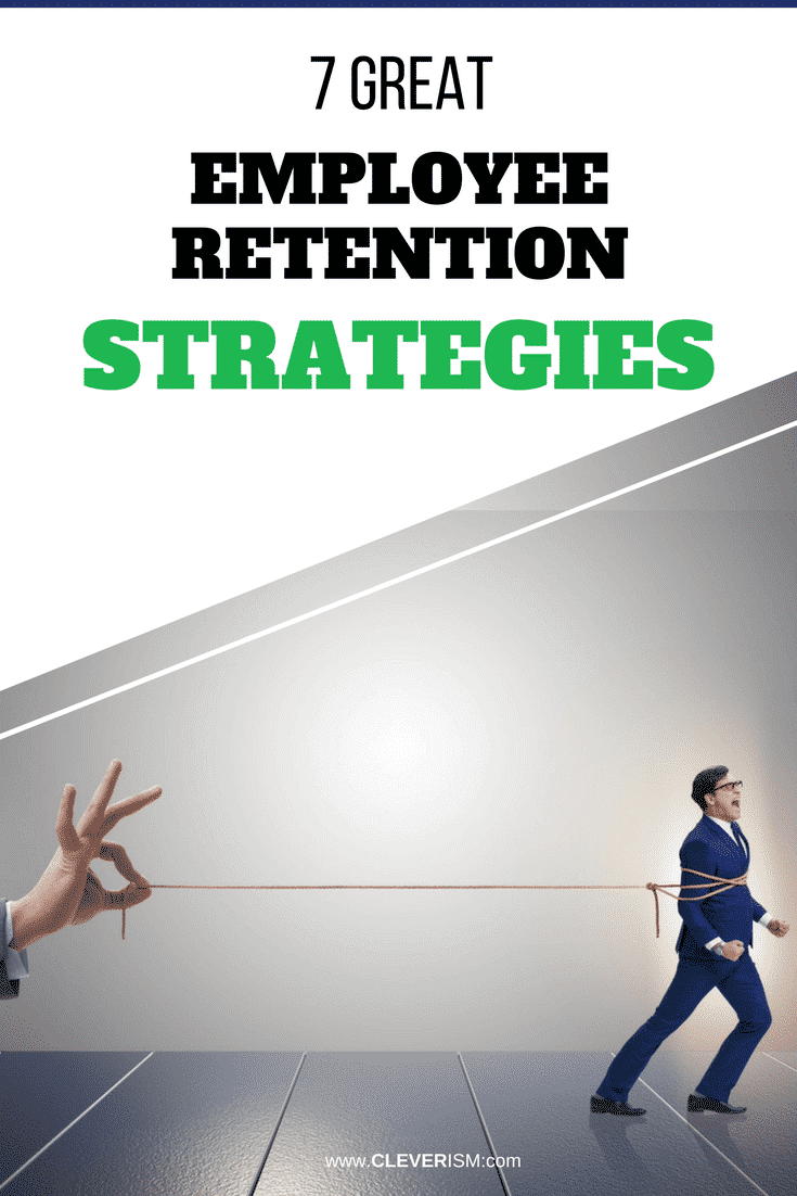 7 Great Employee Retention Strategies - #EmployeeRetention #EmployeeRetentionStrategies #Cleverism