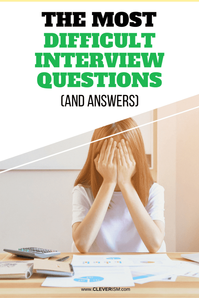 The Most Difficult Interview Questions (and the Answers)