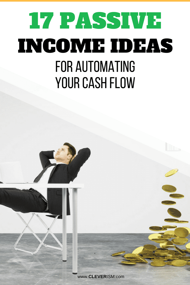 17 Passive Income Ideas for Automating Your Cash Flow - #PassiveIncome #AutomatingCashFlow #IncomeIdeas #Cleverism