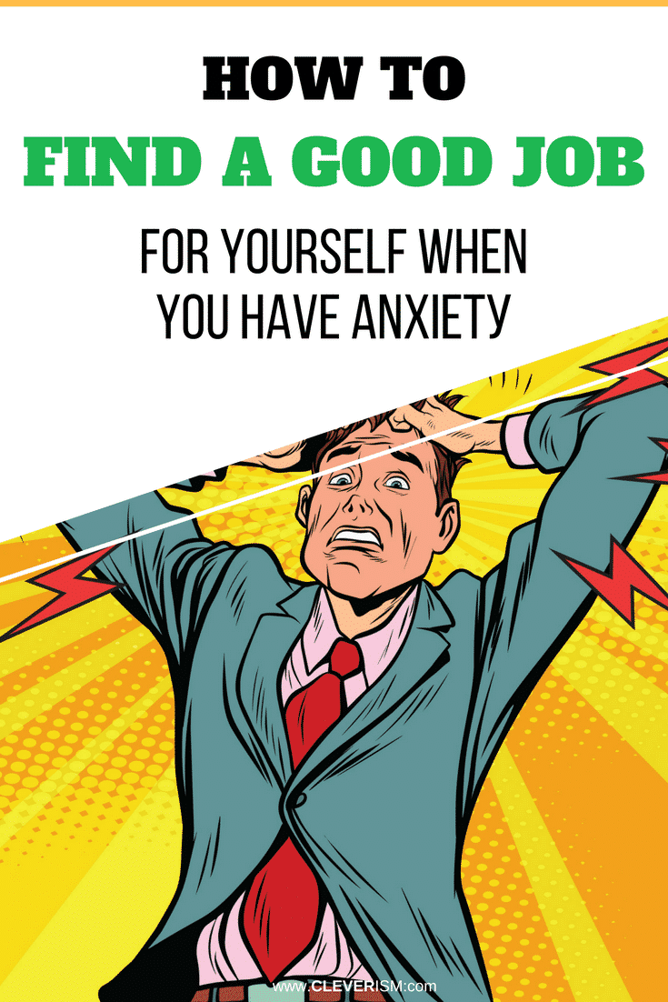 Hоw tо Find a Good Job fоr Yourself whеn Yоu Hаvе Anxiеtу - #FindGoodJob #WhenYouHaveAnxiety #FindingJobWhenYouHaveAnxiety #Cleverism