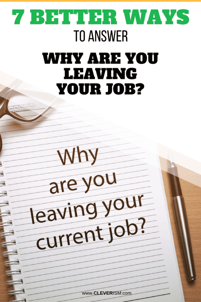 "7 Better Ways to Answer ""Why Are You Leaving Your Job?"""
