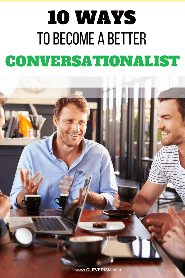 10 Ways to Become a Better Conversationalist - #Conversationalist #BestConversationalist #Cleverism