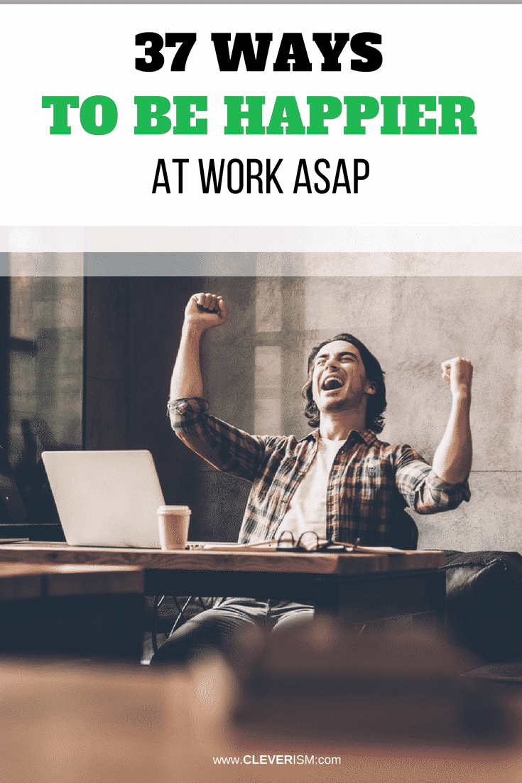 37 Ways to Be Happier at Work ASAP - #HappierAtWork #Job #WaysToBeHappy #Cleverism