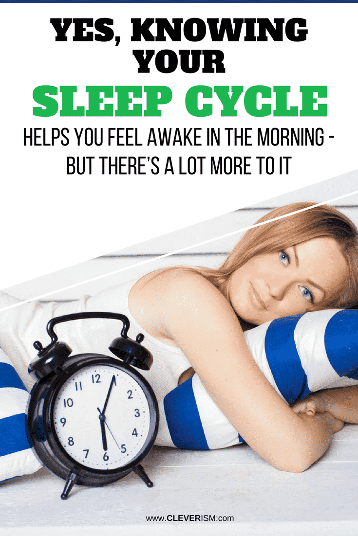 Yes, Knowing Your Sleep Cycle Helps You Feel Awake in the Morning - But There's a Lot More to It - #Sleep #SleepCycle #FeelAwake #Cleverism