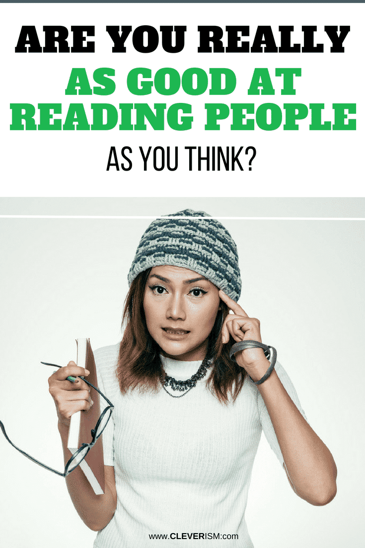 Are You Really as Good at Reading People as You Think - #ReadingPeople #PeopleKnowledge #UnderstandingPeople #Cleverism