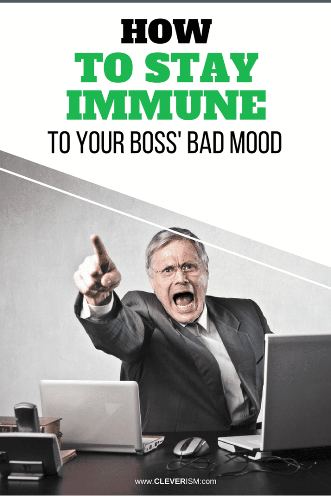 How to Stay Immune to Your Boss' Bad Mood