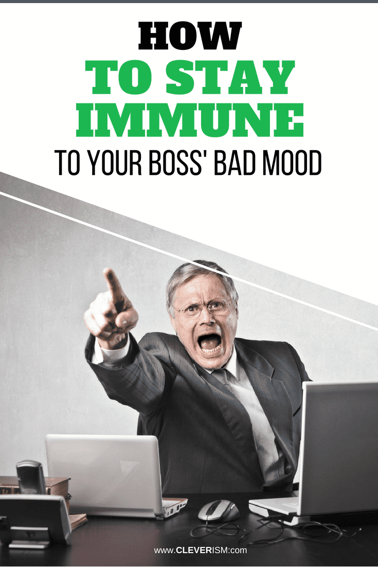 How to Stay Immune to Your Boss' Bad Mood - #StayImmuneToBossMood #BossBadMood #Job #Cleverism