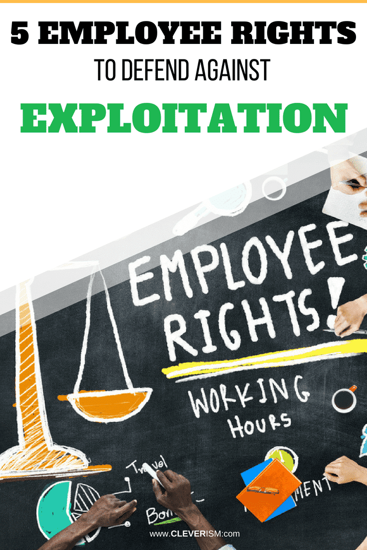 5 Employee Rights to Defend against Exploitation - #EmployeeRights #Employee #AgainstExploitation #Cleverism