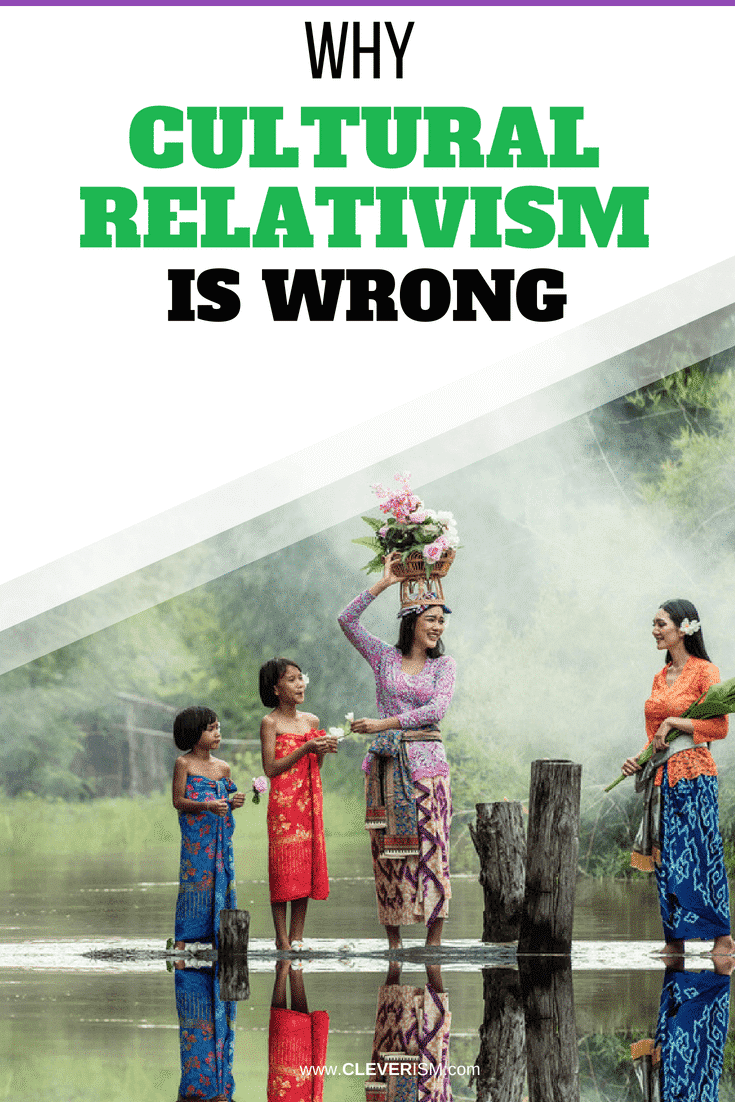 Why Cultural Relativism is Wrong - #CulturalRelativism #WhyCulturalRelativismIsWrong #Culture #Cleverism