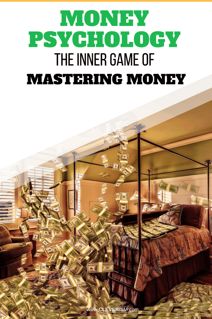 Money Psychology: The Inner Game of Mastering Money - #Money #MoneyPsychology #GameOfMasteringMoney #Cleverism